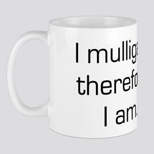I Mulligan Therefore I Am Mug