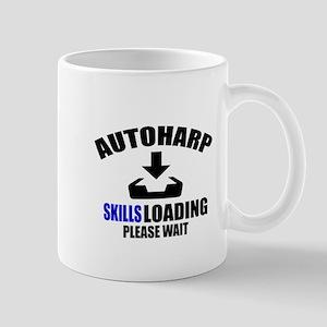 Autoharp Skills Loading Please W 11 oz Ceramic Mug