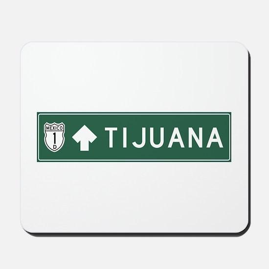 Tijuana Highway Sign (MX) Mousepad