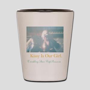 KISSY IS OUR GIRL. WE LOVE KISSY. Shot Glass