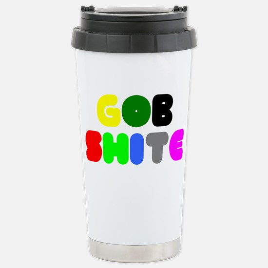 GOB SHITE! Stainless Steel Travel Mug