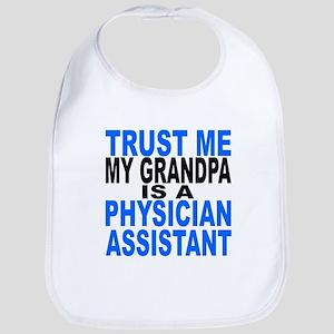 Trust Me My Grandpa Is A Physician Assistant Bib