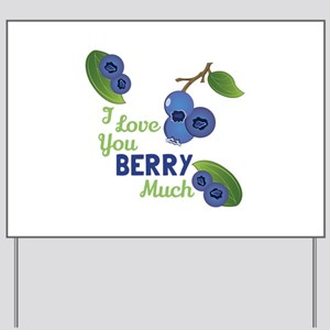 Love You Berry Much Yard Sign