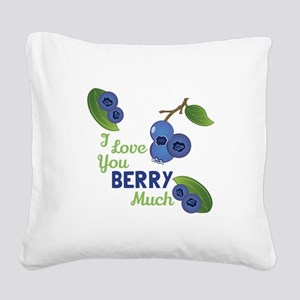 Love You Berry Much Square Canvas Pillow