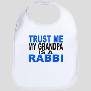 Trust Me My Grandpa Is A Rabbi Bib