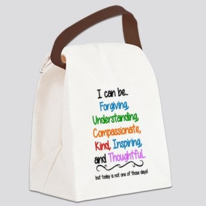 I CAN BE FORGIVING, UNDERSTANDING Canvas Lunch Bag