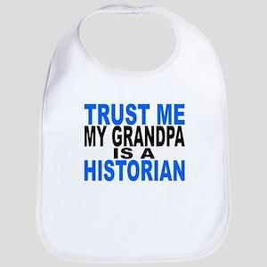 Trust Me My Grandpa Is A Historian Bib