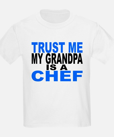 Trust Me My Grandpa Is A Chef T-Shirt
