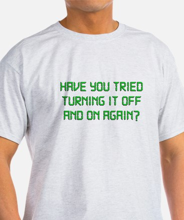Unique Have you tried turning it off and on again T-Shirt