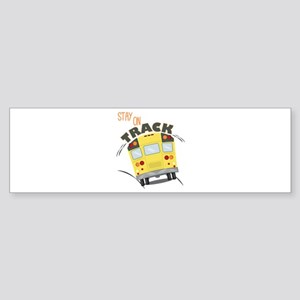Stay On Track Bumper Sticker