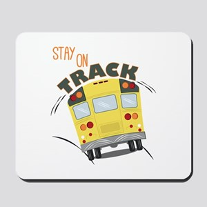 Stay On Track Mousepad
