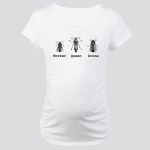 Worker, Queen, and Drone Bees Maternity T-Shirt