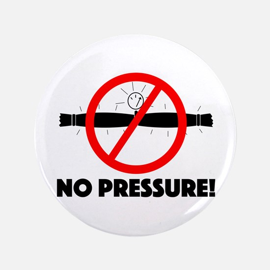 No Pressure Button