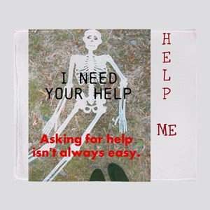 Help Me. Asking For Help Isnt Always Throw Blanket
