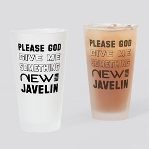 Please God Give Me Something New W Drinking Glass