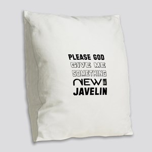 Please God Give Me Something Burlap Throw Pillow