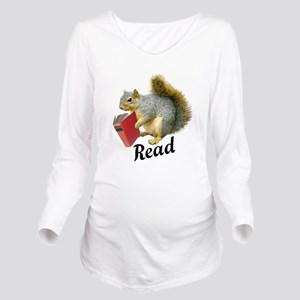 Squirrel Book Read Long Sleeve Maternity T-Shirt