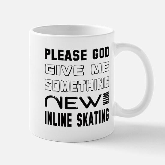 Please God Give Me Something New Mug