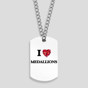 I Love Medallions Dog Tags