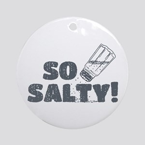 So Salty Ornament (Round)