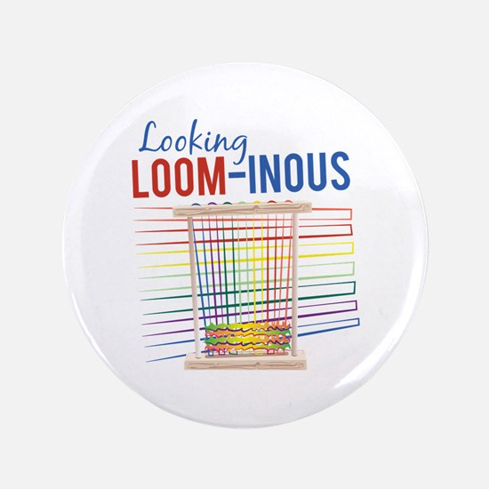 Looking Loom-inous Button