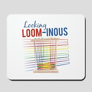 Looking Loom-inous Mousepad