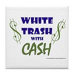 White Trash With Cash Tile Coaster