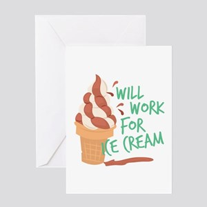 Work For Ice Cream Greeting Cards