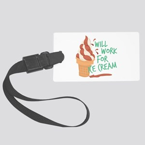 Work For Ice Cream Luggage Tag