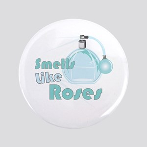Smell Like Roses Button