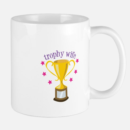 Trophy Wife Mugs