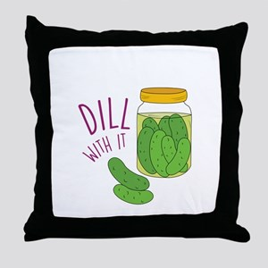 Dill With It Throw Pillow