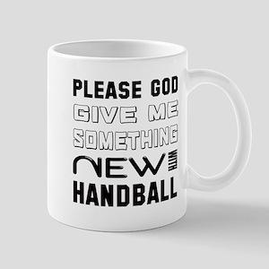Please God Give Me Something New 11 oz Ceramic Mug