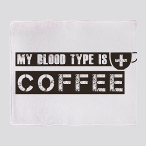 My blood type is coffee Throw Blanket