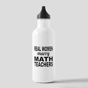 Real Women Marry Math Teachers Water Bottle
