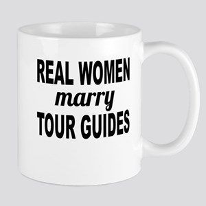 Real Women Marry Tour Guides Mugs