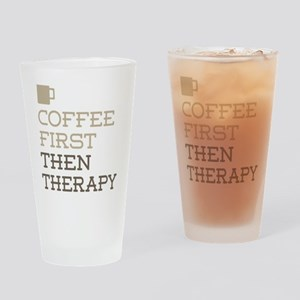 Coffee Then Therapy Drinking Glass