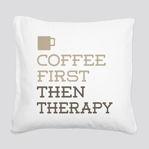 Coffee Then Therapy Square Canvas Pillow