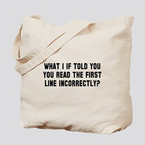 You read that wrong Tote Bag