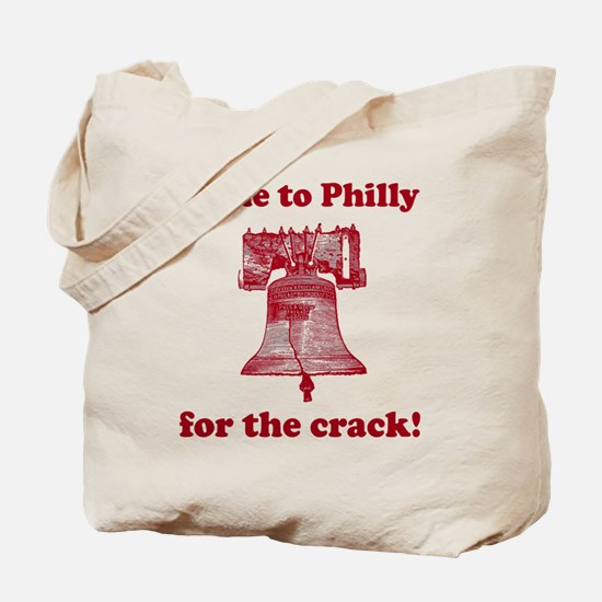 Come to Philly for the crack Tote Bag