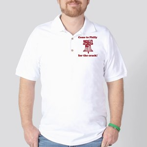 Come to Philly for the crack Golf Shirt