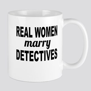 Real Women Marry Detectives Mugs
