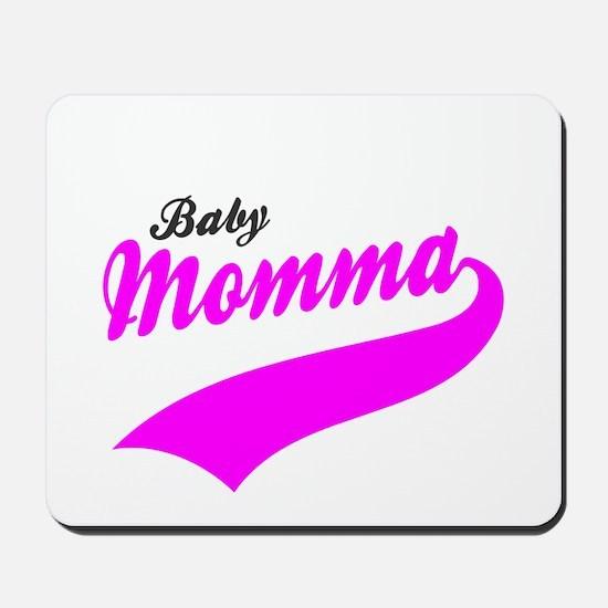 Baby Momma Mousepad