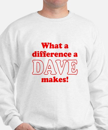 What a difference a Dave makes Sweatshirt