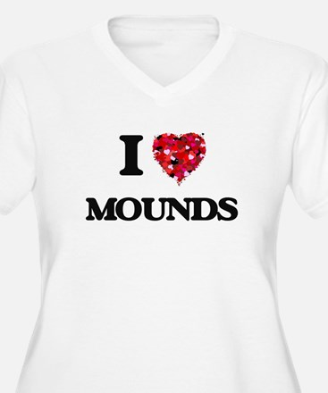 I Love Mounds Plus Size T-Shirt