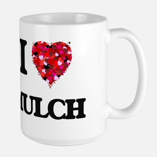 I Love Mulch Mugs