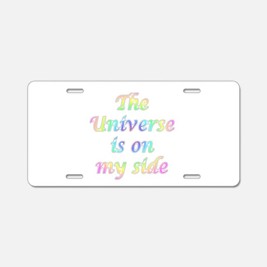 The Universe Is On My Side Aluminum License Plate