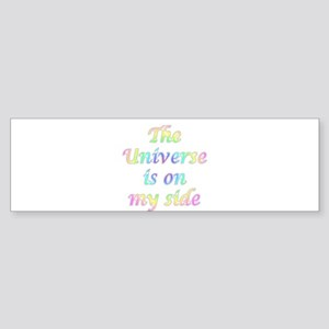 The Universe Is On My Side Bumper Sticker
