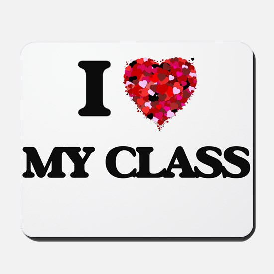 I love My Class Mousepad