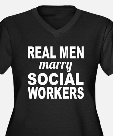 Real Men Marry Social Workers Plus Size T-Shirt